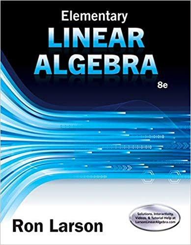 Elementary Linear Algebra 8th Edition by Ron Larson