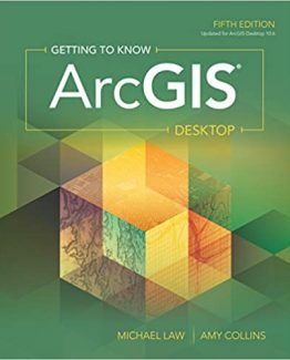 Getting to Know ArcGIS Desktop 5th Edition by Michael Law